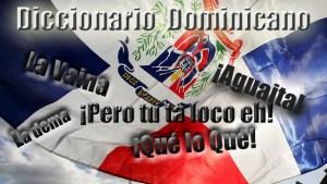 ¿Ni idea de qué dice un dominicano? Descífralo aquí