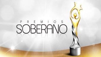 Y los nominados a los Premios Soberano son...