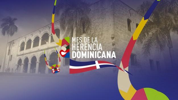 Celebrando el Mes de la Herencia Dominicana